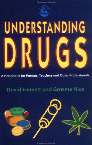 Understanding Drugs: A Handbook for Parents, Teachers and Other Professionals (Manchester Metropolitan University Education Series)