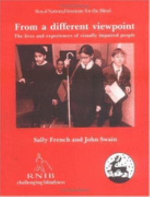 From A Different Viewpoint The Lives And Experiences Of Visually Impaired People