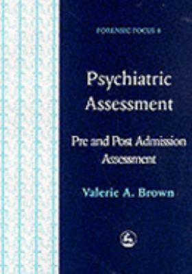 Psychiatric Assessment Pre and Post Admission Assessment