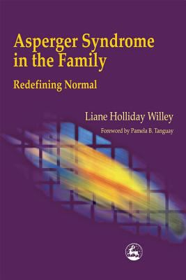 Asperger Syndrome in the Family Redefining Normal Redefining Normal