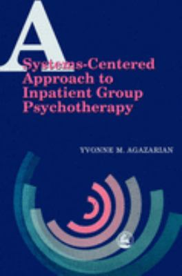 Systems-Centered Approach to Inpatient Group Psychotherapy