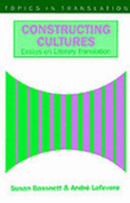 Constructing cultures essays on literary translation