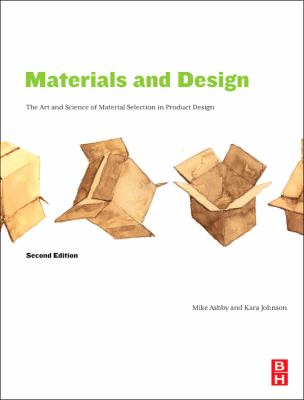 Materials and Design, Second Edition: The Art and Science of Material Selection in Product Design
