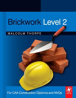 Brickwork Level 2 : For CAA Construction Diploma and NVQs
