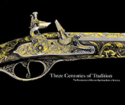 Three Centuries of Tradition The Renaissance of Custom Sporting Arms in America