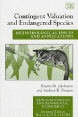 Contingent Valuation and Endangered Species Methodological Issues and Applications