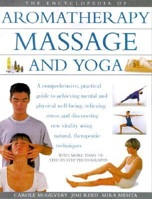Encyclopedia of Aromatherapy, Massage and Yoga