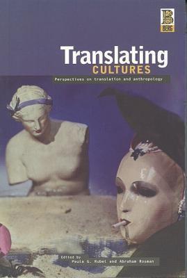 Translating Cultures Perspectives on Translation and Anthropology