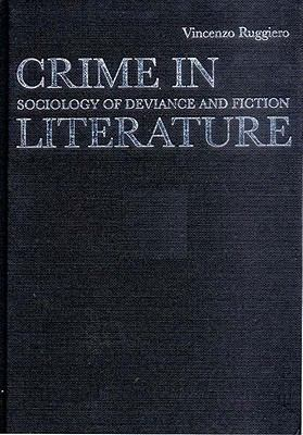 Crime in Literature Sociology of Deviance and Fiction