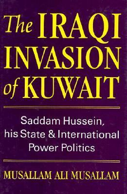the invasion of kuwait by iraq politics essay 24012006 in the early hours of august 2, 1990, more than 100,000 iraqi troops moved tanks, helicopters and trucks across the border into kuwait iraq maintained the world s fourth largest military and had mobilized an overwhelming invading force within an hour, they reached kuwait city, and by daybreak.