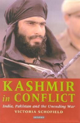 Kashmir in Conflict India, Pakistan and the Unending War