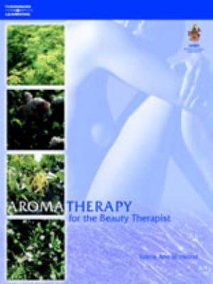 Aromatherapy for the Beauty Therapist