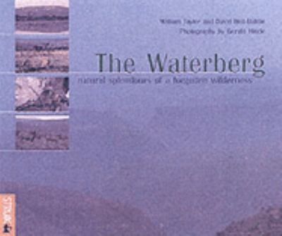 Waterberg: Natural Splendour of a Forgotten Wilderness - William Taylor - Hardcover