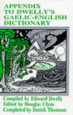 Illustrated Gaelic-English Dictionary, to Which Is Prefixed a Concise Gaelic Grammar