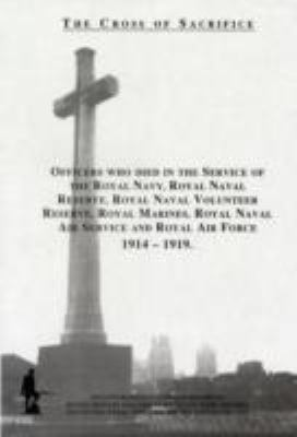 Officers Who Died in the Service of the Royal Navy, Royal Naval Reserve, Royal Naval Volunteer Reserve, Royal Marines, Royal Marines Reserve, Royal Navy Air Service and Royal Air Force
