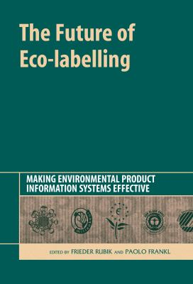Future of Eco-Labelling : Making Environmental Product Information Systems Effective