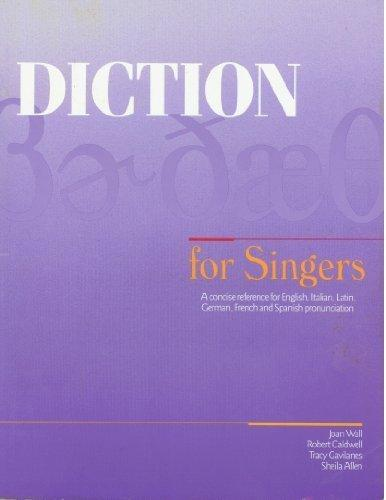 Diction for Singers: A Concise Reference for English, Italian, Latin, German, French and Spanish Pronunciation