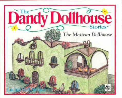 The Dandy Dollhouse Stories: The Mexican Dollhouse (The Dandy Dollhouse Stories, 3)