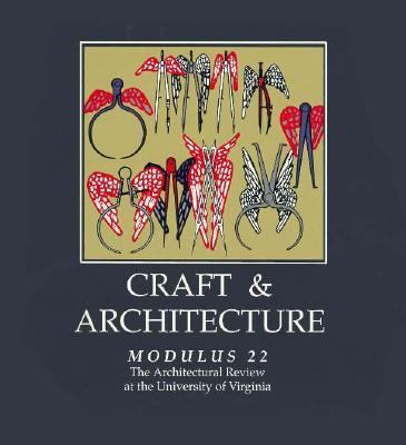 Craft & Architecture Modulus 22  The Architectural Review at the University of Virginia McMxciii