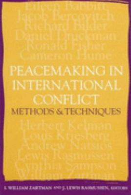Peacemaking in International Conflict Methods & Techniques