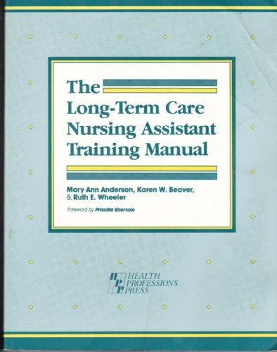 The Long-Term Care Nursing Assistant Training Manual