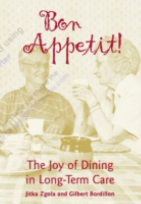Bon Appetit! The Joy of Dining in Long-Term Care