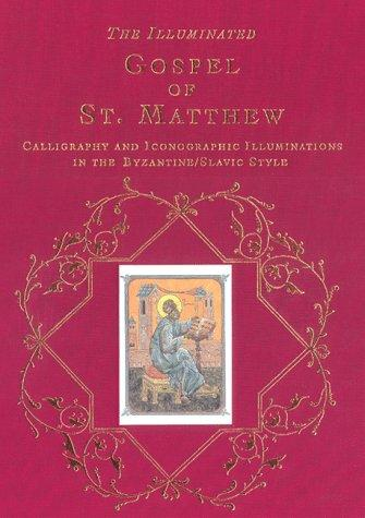 The Illuminated Gospel of St Matthew : Iconographic Calligraphy and Illuminations in the Byzantine Slavic Tradition