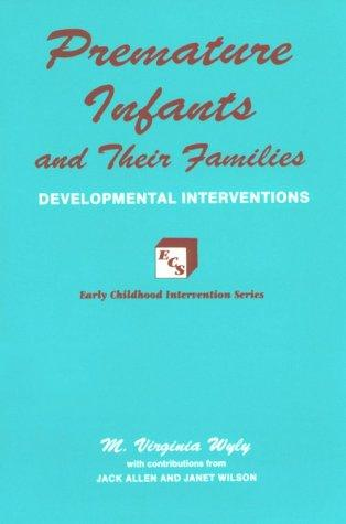 Premature Infants and Their Families (Early Childhood Intervention Series)