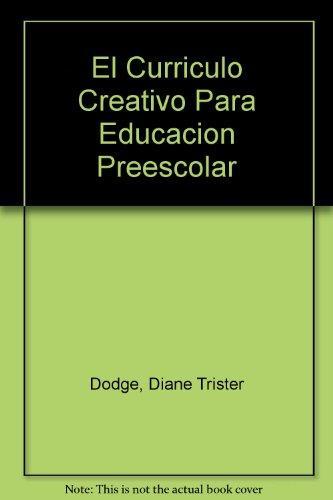 El Curriculo Creativo Para Educacion Preescolar (Spanish Edition)