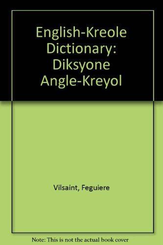 English-Kreole Dictionary: Diksyone Angle-Kreyol