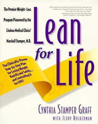 Lean for Life: How to Lose Weight Rapidly, Safely and Comfortably - And Keep It Off for Life