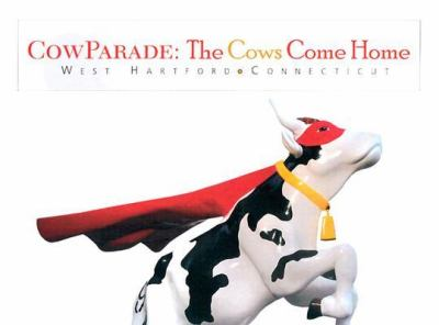CowParade the Cows come Home West Hartford Connecticut
