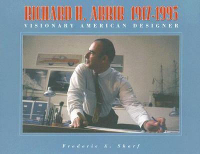 Richard H. Arbib, 1917-1995 Visionary American Designer