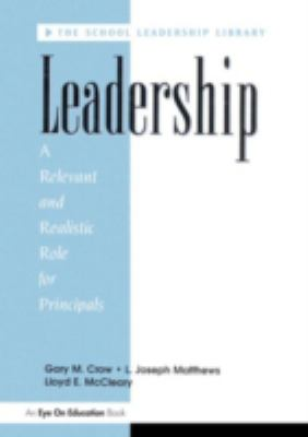 Leadership A Relevant and Realistic Role for Principals