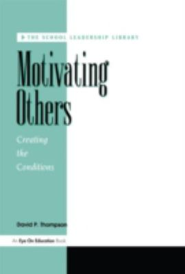 Motivating Others Creating the Conditions
