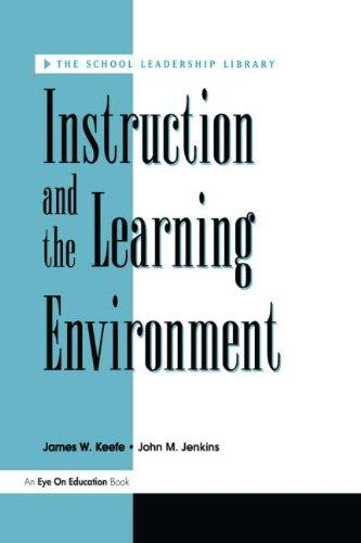 Instruction and the Learning Environment (The School Leadership Library)