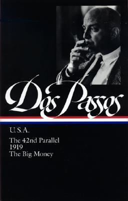 U.S.A. The 42nd Parallel, 1919, the Big Money