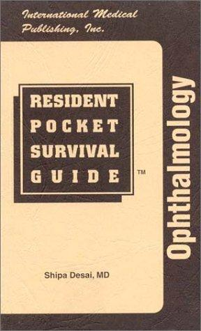 Opthalmology Resident Pocket Survival Guide (Resident Pocket Survival Guide) (RESIDENT POCKET SURVIVAL GUIDE SERIES)