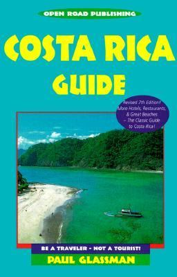 The Open Road Guide to Costa Rica: Be a Traveler - Not a Tourist!