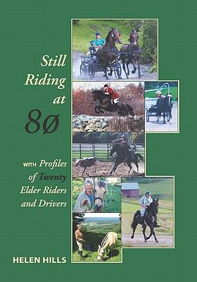 Still Riding At 80 : With profiles of twenty elder riders and Drivers