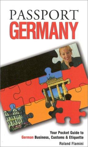 Passport Germany: Your Pocket Guide to German Business, Customs & Etiquette (Passport to the World)