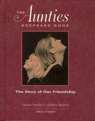 The Aunties Keepsake Book: The Story of Our Friendship