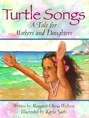 Turtle Songs A Tale for Mothers and Daughters