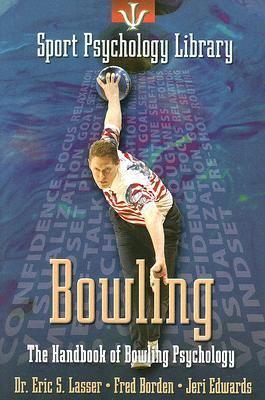Bowling The Handbook of Bowling Psychology