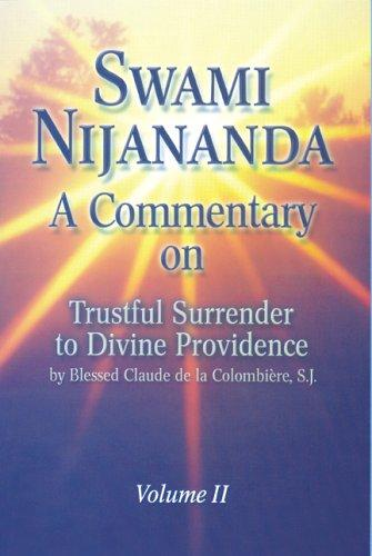 A Commentary on Trustful Surrender to Divine Providence by Blessed Claude de la Columbiere, Volume II