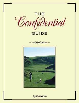 Confidential Guide to Golf Courses - Tom Doak - Hardcover