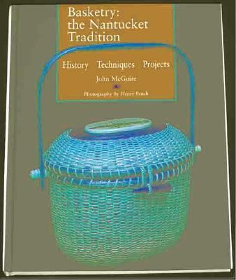 Basketry The Nantucket Tradition  History Techniques Proojects