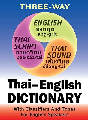New Three-Way Thai-English, English-Thai Pocket Dictionary: For English Speakers with Tones and Classifiers