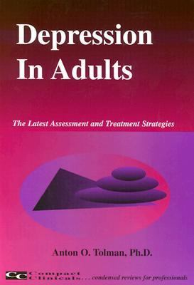 Depression in Adults The Latest Assessment and Treatment Strategies