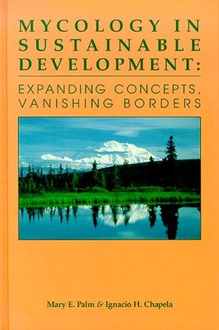 Mycology in Sustainable Development: Expanding Concepts, Vanishing Borders